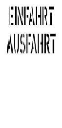 """Schablone Schriftzug """"EINFAHRT"""" """"AUSFAHRT"""""""